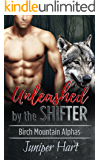 Unleashed by the Shifter (Birch Mountain Alphas)