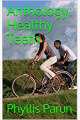 Anthology: Healthy Teeth Kindle Edition