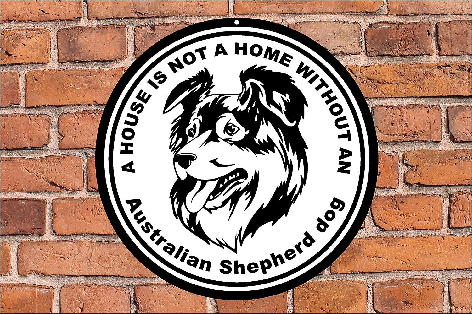 EricauBird A House is not a Home Without an Australian Shepherd Guard Dog Guard Dog Round Metal Wall Sign Funny Dog Lover Gift Decorative Breed Aluminum Sign Yard Home Decor