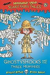 Ghostyshocks and the Three Mummies Kindle Edition