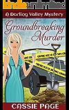 Groundbreaking Murder: A Darling Valley  Mystery (A Darling Valley Mystery Book 2)