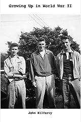 Growing Up in World War II Kindle Edition