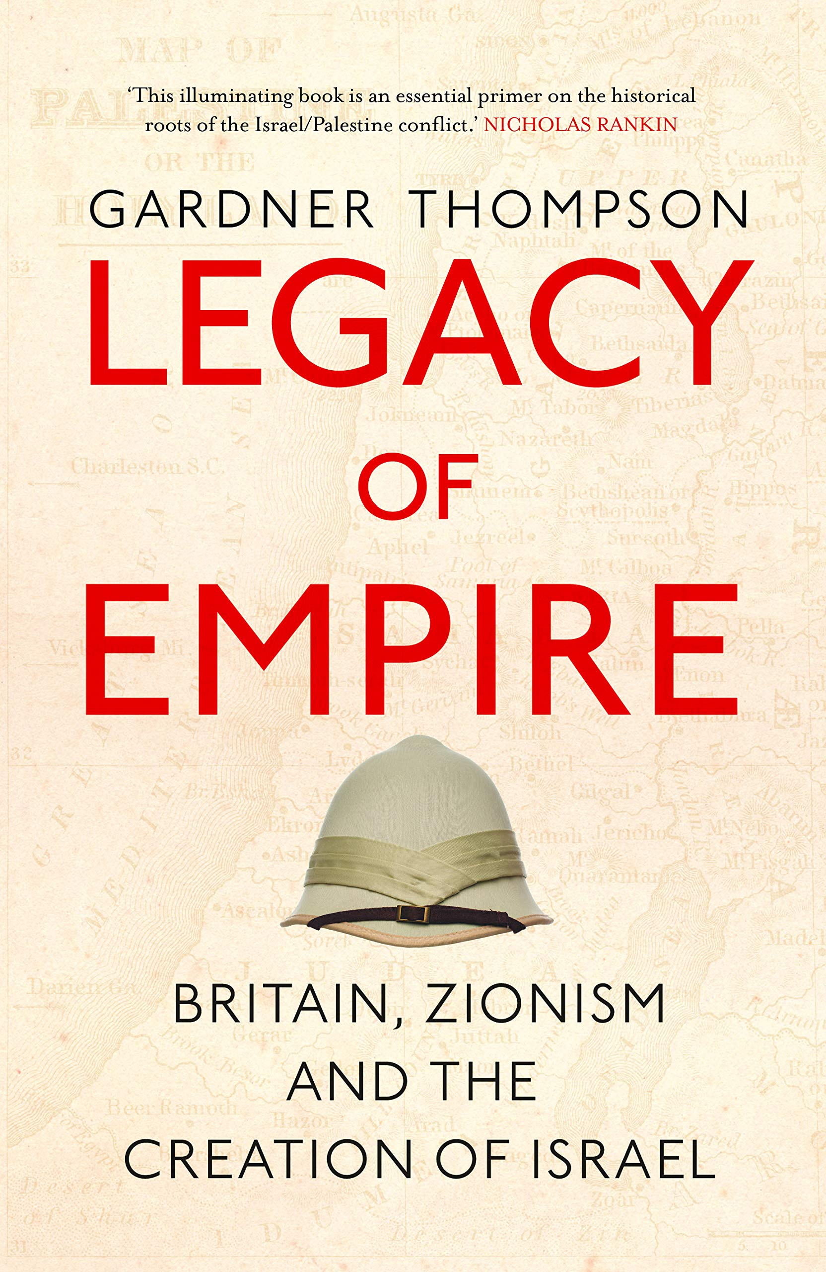 Legacy of Empire: Britain, Zionism and the Creation of Israel ...