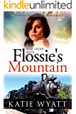 Mail Order Bride: Flossie's Mountain: Inspirational Historical Western (Pioneer Wilderness Romance series Book 12)