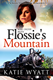 Flossie's Mountain (Pioneer Wilderness Romance series Book 12)
