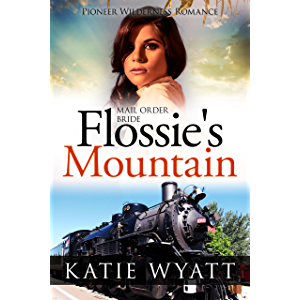 Flossie's Mountain (Pioneer Wilderness Romance series Book 12)