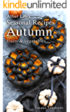 Seasonal Recipes Autumn  ~fruits&vegetables~ Atelier Libra Seasonal Recipes collection