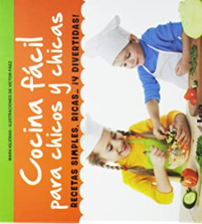 Cocina fácil para chicos y chicas: Recetas simples, ricas... ¡y