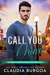 Call You Mine (The Baker's Creek Billionaire Brothers Book 4) Kindle Edition
