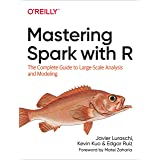 Mastering Spark with R: The Complete Guide to Large-Scale Analysis and Modeling