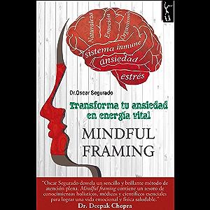 Mindful: Transforma tu ansiedad en energía vital (Spanish Edition)