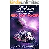 Hunt for Red Hot Poker: White Lightning: Book One (White Lighning 1)