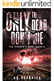 ONLY THE DEAD DON'T DIE BOOK 2: THE HUNGER'S HOWL