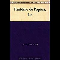 Fantôme de l'opéra, Le (French Edition)