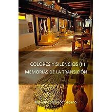COLORES Y SILENCIOS (II): MEMORIAS DE LA TRANSICIÓN (Spanish Edition) Aug 30, 2017