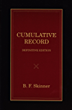 Cumulative Record: Definitive Edition (B. F. Skinner Reprint Series; Edited by Julie S. Vargas Book 4) (English Edition)