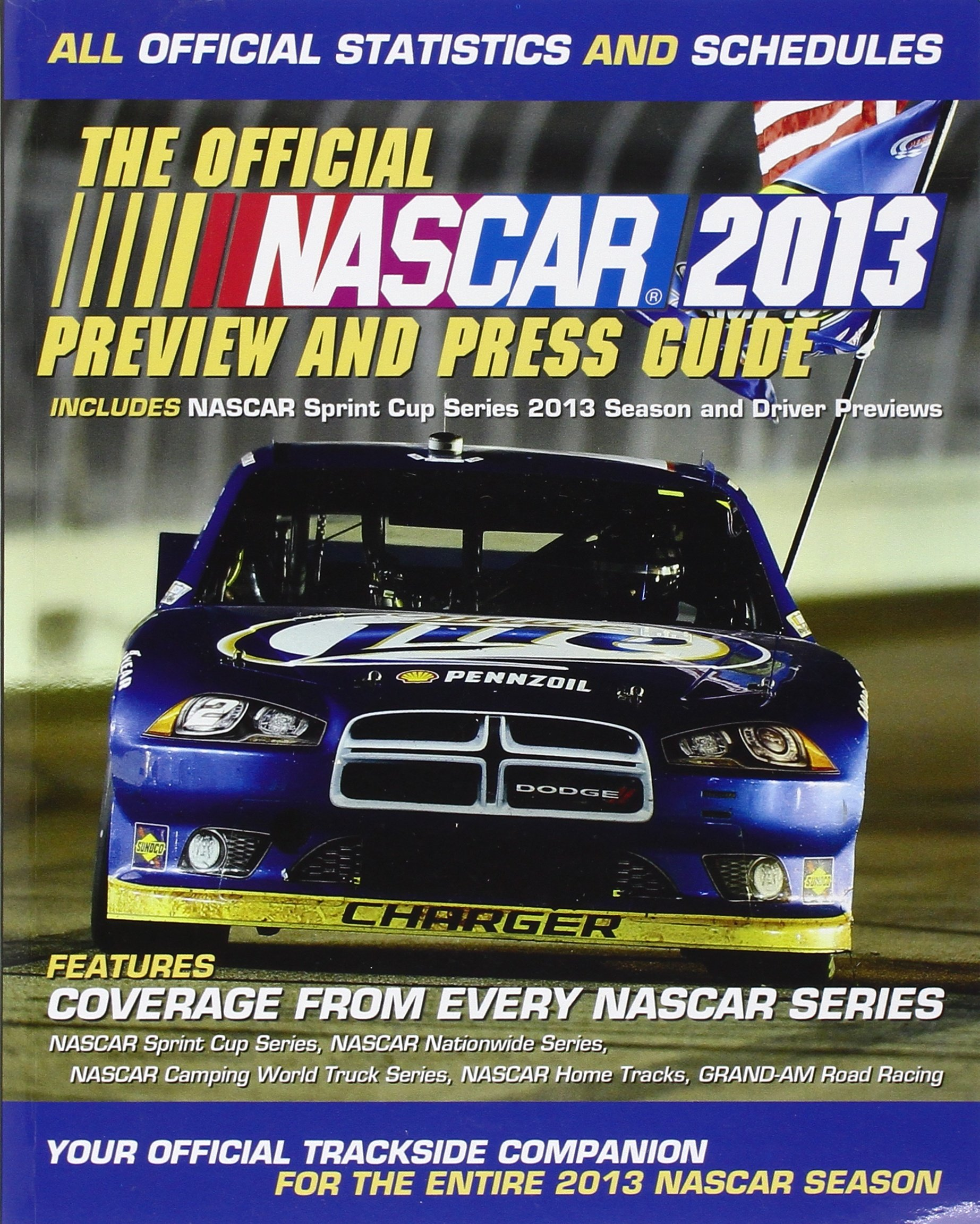 The Official Nascar 2013 Preview and Press Guide: All Official Statistics and Schedules