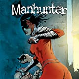 img - for Manhunter (2004-2009) (Issues) (38 Book Series) book / textbook / text book