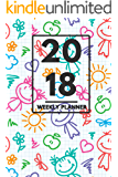 """2018 Planner: Weekly Monthly Planner Calendar Appointment Book For 2018 6"""" x 9"""" - Kids Drawings Edition For Boys And Girls (2018 Weekly Planner) (English Edition)"""