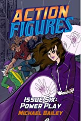 Action Figures - Issue Six: Power Play Kindle Edition