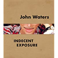 John Waters: Indecent Exposure