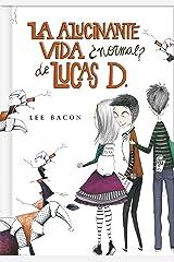 La alucinante vida ¿normal? de Lucas D. (Lucas D. 1) (Spanish Edition) Kindle Edition