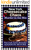 New York Cheesecake Chaos (MURDER IN THE MIX Book 8)