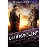 Ultraviolent: Book Six in The Mad Mick Series