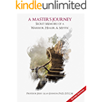 A Master's Journey: Secret Memoirs of a Warrior, Healer, & Mystic (Revised Edition) (English Edition)