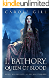 I, Bathory, Queen of Blood