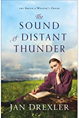 The Sound of Distant Thunder (The Amish of Weaver's Creek Book #1) Kindle Edition