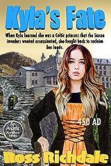 Kyla's Fate (Our Ancient Ancestors Book 4) Kindle Edition
