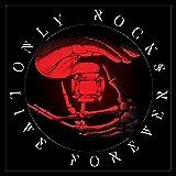 Only Rocks Live Forever