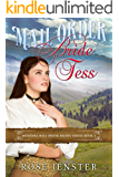 Mail Order Bride Tess: A Sweet Western Historical Romance (Montana Mail Order Brides Series Book 2)
