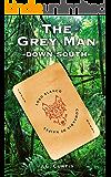 The Grey Man- Down South