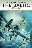 The Naval War in the Baltic, 1939-1945