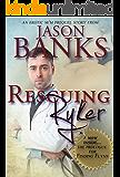 Rescuing Ryker: An Erotic M/M Prequel Story (Ryker & Flynn)