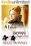 A Love Beyond: A Scottish Historical Romance (The Reivers Book 2)
