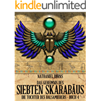 Das Geheimnis des siebten Skarabäus (Die Tochter des Balsamierers 4)
