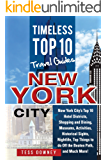 New Your City: New York City's Top 10 Hotel Districts, Shopping and Dining, Museums, Activities, Historical Sights, Nightlife, Top Things to do Off the Beaten Path, and Much More!