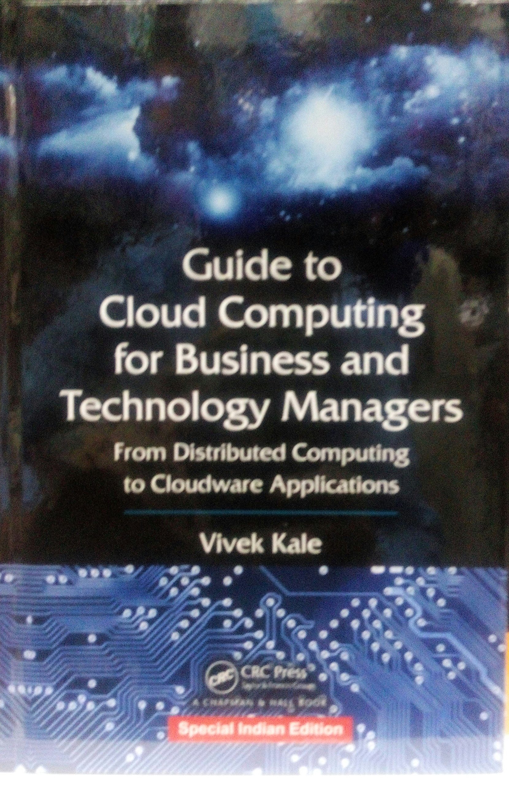 Guide To Cloud Computing For Business And Technology Managers: From  Distributed Computing To Cloudware Applications: Binod Kumar, Allaie I.M.,  ...