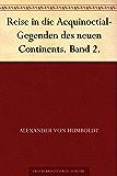Reise in die Aequinoctial-Gegenden des neuen Continents. Band 2. (German Edition)
