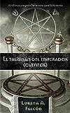 El talismán del emperador: El talismán y su poder los arrastra a una lucha eterna
