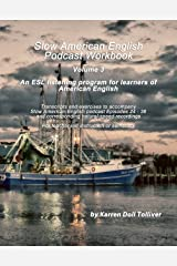 Slow American English Podcast Workbook: Exercise worksheets and transcripts for Episodes 25 - 36 and the natural-speed recordings Kindle Edition