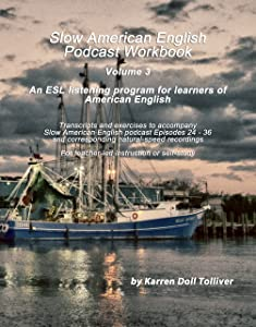 Slow American English Podcast Workbook: Exercise worksheets and transcripts for Episodes 25 - 36 and the natural-speed recordings