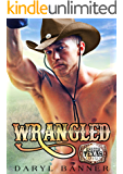 Wrangled (A Spruce Texas Romance Book 4)