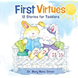 First Virtues (padded cover): 12 Stories for Toddlers