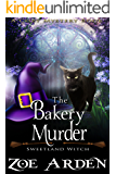 The Bakery Murder (Sweetland Witch) ( A Cozy Mystery Book)
