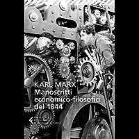 Manoscritti economico-filosofici del 1844: e altre pagine su lavoro e alienazione