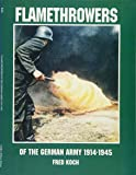 Flamethrowers of the German Army 1914-1945 (Schiffer Military History)